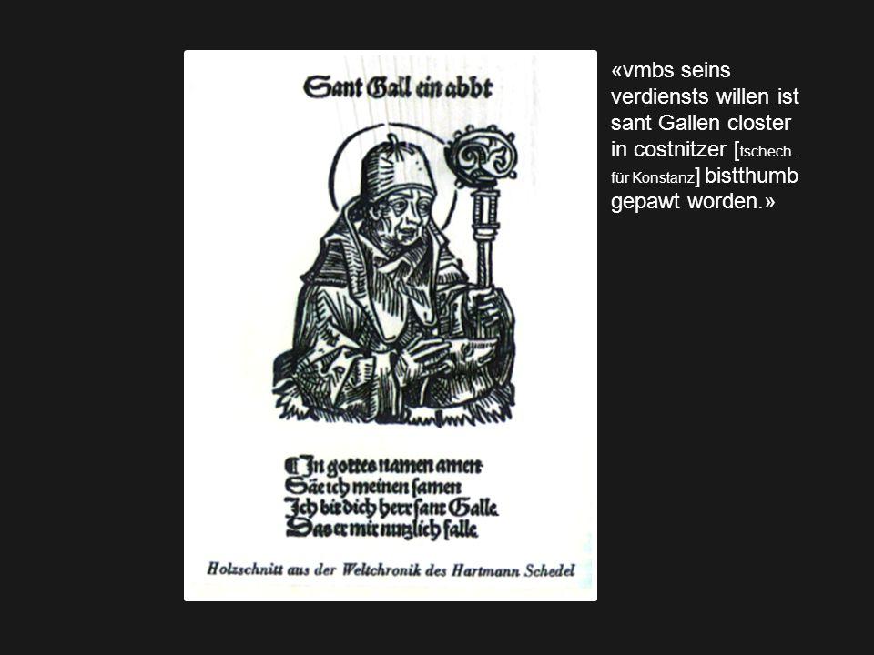 «vmbs seins verdiensts willen ist sant Gallen closter in costnitzer [tschech.